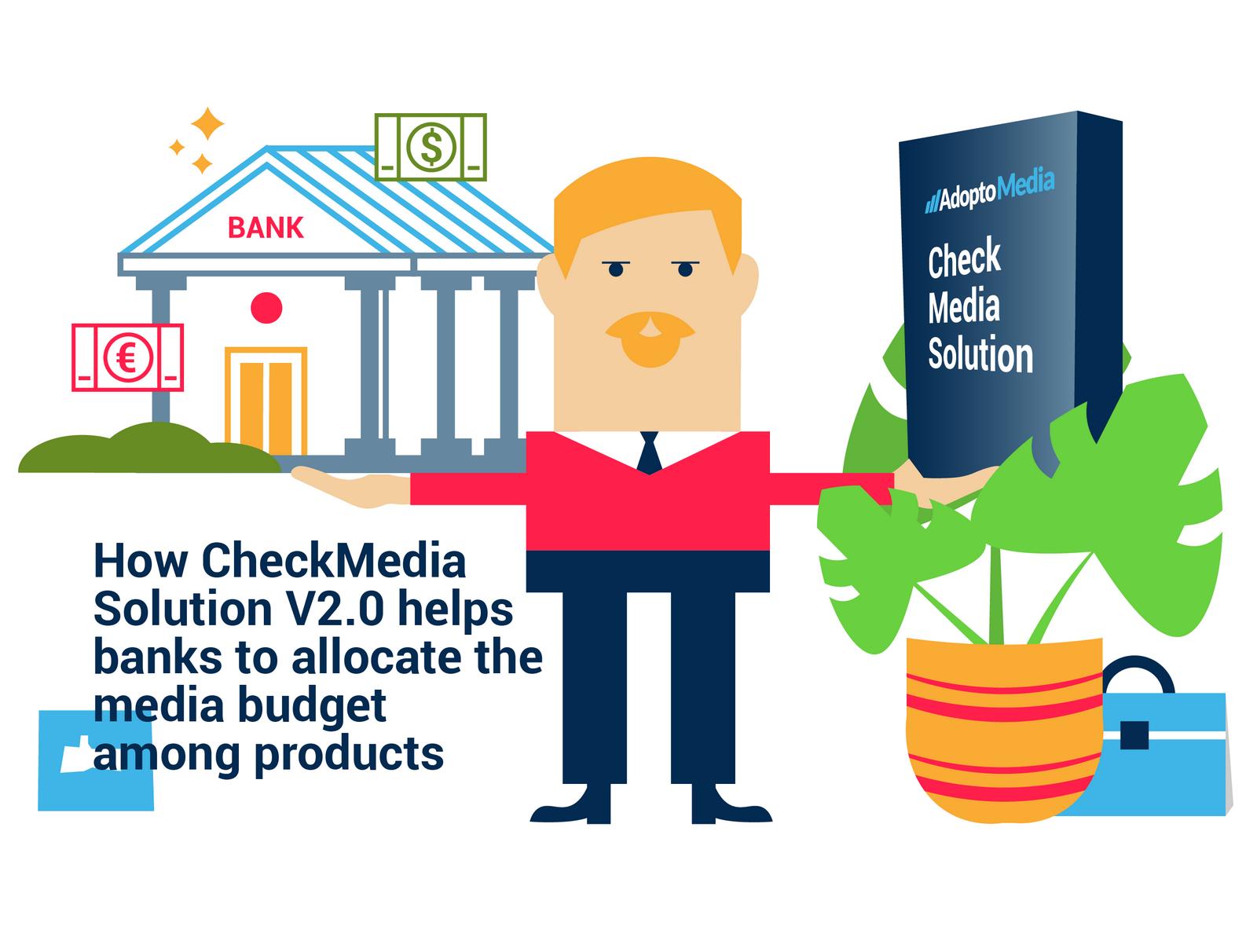 AdoptoMedia, CheckMedia Solution, Bank's Media Mix, Marketing Resource Management, allocating the media budget
